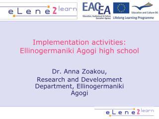 Implementation activities: Ellinogermaniki Agogi high school