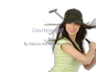 Courtesy golf