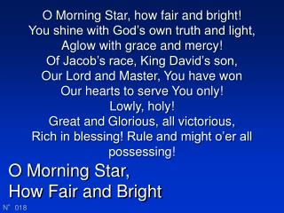 O Morning Star, How Fair and Bright