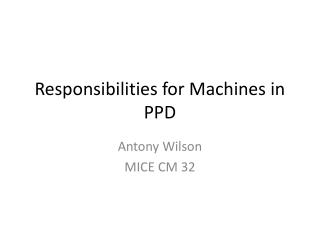 Responsibilities for Machines in PPD