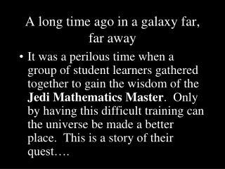 A long time ago in a galaxy far, far away