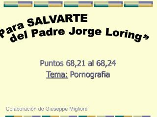"""""""Para SALVARTE del Padre Jorge Loring"""""""