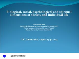 Biological, social, psychological and spiritual dimensions of society and individual life