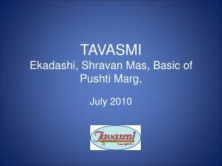 TAVASMI Ekadashi, Shravan Mas, Basic of Pushti Marg,