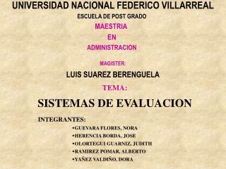 INTEGRANTES: GUEVARA FLORES, NORA HERENCIA BORDA, JOSE OLORTEGUI GUARNIZ, JUDITH