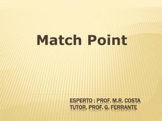 Esperto : Prof.  M.r.  costa tutor. Prof. G. ferrante