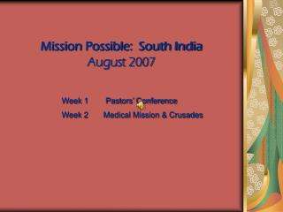 Mission Possible:  South India August 2007