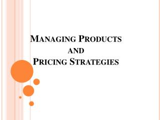 Managing Products  and  Pricing Strategies