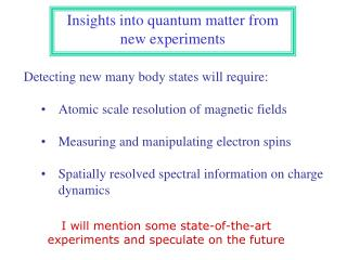 Insights into quantum matter from new experiments