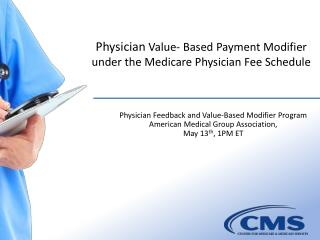 Physician Feedback  and Value-Based Modifier Program American  Medical Group Association,