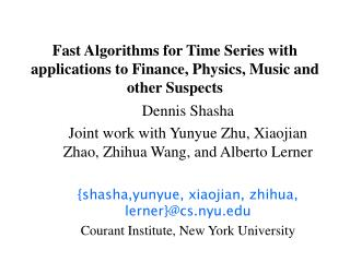 Fast Algorithms for Time Series with applications to Finance, Physics, Music and other Suspects