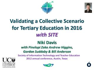 Validating a Collective Scenario for Tertiary Education in 2016 with SITE