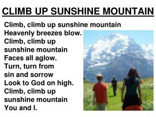 CLIMB UP SUNSHINE MOUNTAIN