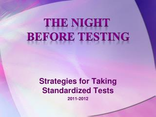 Strategies for Taking Standardized Tests 2011-2012