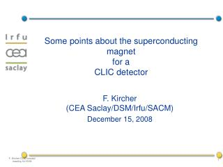 F. Kircher (CEA Saclay/DSM/Irfu/SACM) December 15, 2008