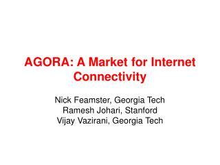 AGORA: A Market for Internet Connectivity