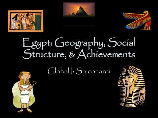 Egypt: Geography, Social Structure, & Achievements