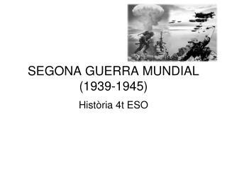 SEGONA GUERRA MUNDIAL (1939-1945)