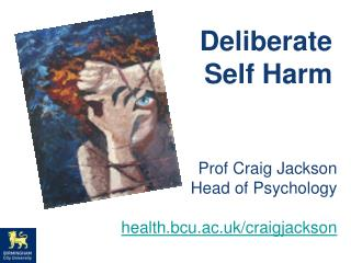 Deliberate Self Harm