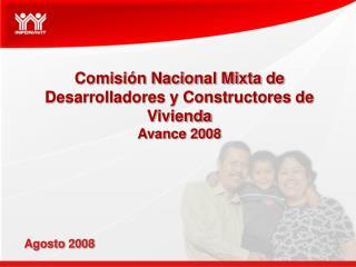 Comisi�n Nacional Mixta de Desarrolladores y Constructores de Vivienda Avance 2008