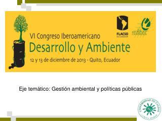 Eje temático: Gestión ambiental y políticas públicas