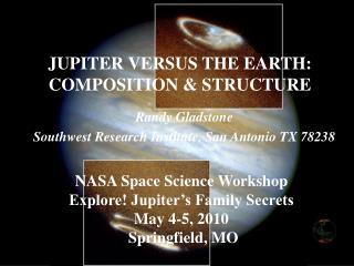 Randy Gladstone Southwest Research Institute, San Antonio TX 78238