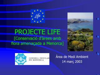 PROJECTE LIFE [Conservació d'àrees amb flora amenaçada a Menorca]