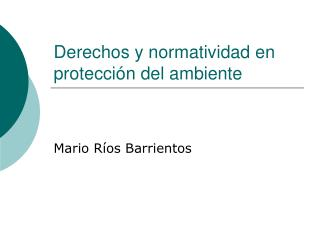 Derechos y normatividad en protección del ambiente