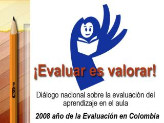 La evaluaci ó n de los aprendizajes en el marco del Plan Decenal 2006 -2016