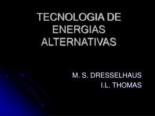 TECNOLOGIA DE ENERGIAS ALTERNATIVAS