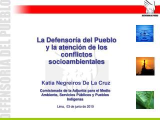 La Defensoría del Pueblo y la atención de los conflictos  socioambientales