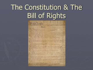 The Constitution & The Bill of Rights