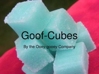 Goof-Cubes
