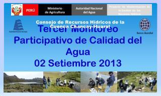 Tercer Monitoreo Participativo de Calidad del Agua 02 Setiembre 2013