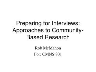 Preparing for Interviews: Approaches to Community-Based Research