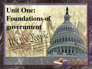 Unit One: Foundations of government