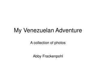 My Venezuelan Adventure