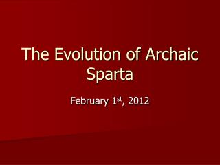 The Evolution of Archaic Sparta