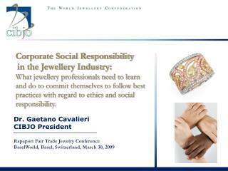 Dr. Gaetano Cavalieri CIBJO President Rapaport Fair Trade Jewelry Conference
