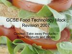 GCSE Food Technology Mock Revision 2007
