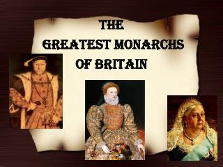 The greatest monarchs  of Britain