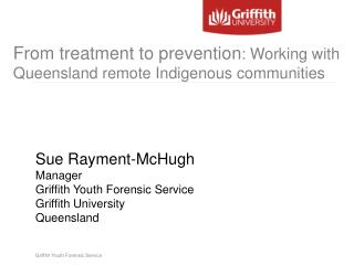From treatment to prevention : Working with Queensland remote Indigenous communities