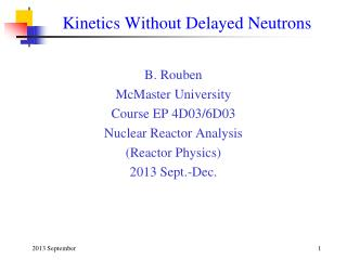 Kinetics Without Delayed Neutrons