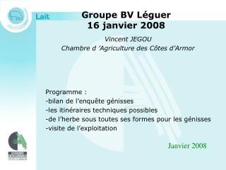 Groupe BV Léguer 16 janvier 2008