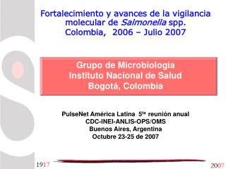 PulseNet América Latina  5 ta   reunión anual   CDC-INEI-ANLIS-OPS/OMS Buenos Aires, Argentina