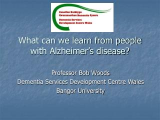 What can we learn from people with Alzheimer s disease