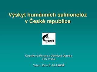 Výskyt humánních salmonelóz v České republice