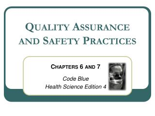 Quality Assurance and  Safety Practices