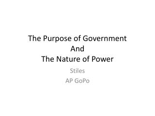 The Purpose of  Government And The Nature of Power