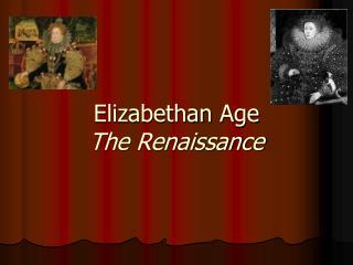 Elizabethan Age The Renaissance